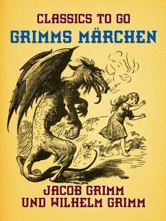 Grimms Märchen (eBook, ePUB) - Grimm, Jacob und Wilhelm