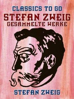 Stefan Zweig - Gesammelte Werke (eBook, ePUB) - Zweig, Stefan