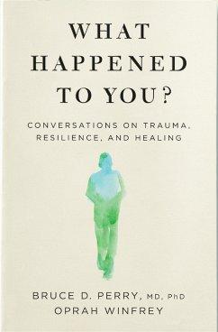 What Happened to You? (eBook, ePUB) - Winfrey, Oprah