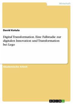 Digital Transformation. Eine Fallstudie zur digitalen Innovation und Transformation bei Lego (eBook, PDF)