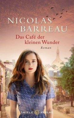 Das Café der kleinen Wunder (Restauflage) - Barreau, Nicolas