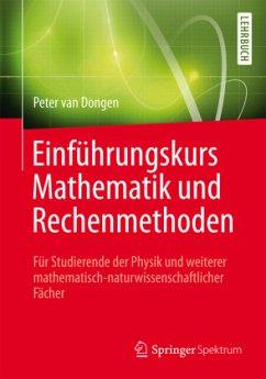 Einführungskurs Mathematik und Rechenmethoden (Restauflage) - Dongen, Peter van
