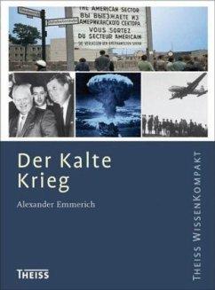 Der Kalte Krieg (Restauflage) - Emmerich, Alexander