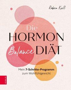 Die Hormon-Balance-Diät (eBook, ePUB) - Kieß, Rabea