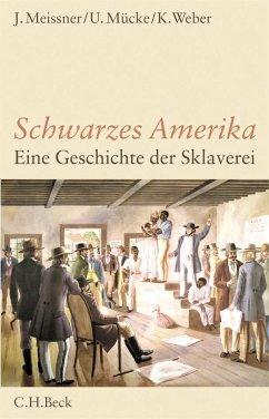 Schwarzes Amerika - Meißner, Jochen;Mücke, Ulrich;Weber, Klaus