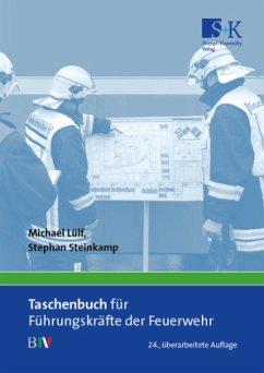 Taschenbuch für Führungskräfte der Feuerwehr - Lülf, Michael;Steinkamp, Stephan