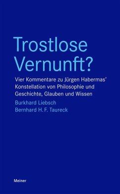 Trostlose Vernunft? - Liebsch, Burkhard;Taureck, Bernhard