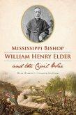 Mississippi Bishop William Henry Elder and the Civil War (eBook, ePUB)