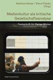 Medienkultur als kritische Gesellschaftsanalyse (eBook, PDF)