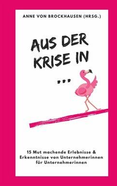 Aus der Krise in ... (eBook, ePUB)