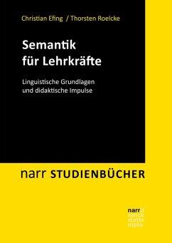 Semantik für Lehrkräfte (eBook, PDF) - Efing, Christian; Roelcke, Thorsten