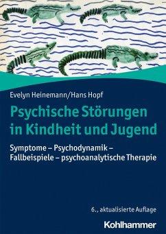 Psychische Störungen in Kindheit und Jugend (eBook, ePUB) - Heinemann, Evelyn; Hopf, Hans