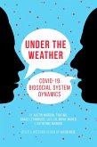Under the Weather: COVID-19 Biosocial System Dynamics (eBook, ePUB)