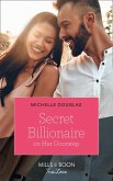 Secret Billionaire On Her Doorstep (Mills & Boon True Love) (eBook, ePUB)