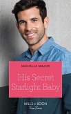His Secret Starlight Baby (Mills & Boon True Love) (Welcome to Starlight, Book 4) (eBook, ePUB)