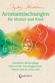 Aromamischungen für Mutter und Kind (eBook, ePUB)