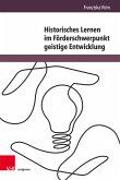 Historisches Lernen im Förderschwerpunkt geistige Entwicklung (eBook, PDF)