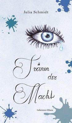 Tränen der Macht - Geheimnis Elfania (eBook, ePUB) - Schmidt, Julia