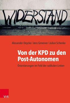 Von der KPD zu den Post-Autonomen (eBook, PDF)