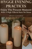 Hygge Evening Practices - Enjoy The Present Moment With a High Vibe And Have No Stress