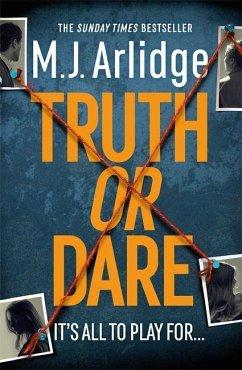 Truth or Dare - Arlidge, M. J.