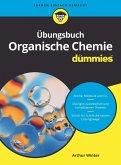 Übungsbuch Organische Chemie für Dummies (eBook, ePUB)