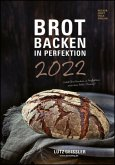 Brot backen in Perfektion 2022 - Rezeptkalender