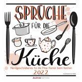 Sprüche für die Küche 2022 - Broschürenkalender 30x30 cm