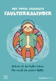 Der total gechillte Faultierkalender 2022 - Bildkalender