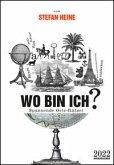 Stefan Heine Wo bin ich? 2022 Wochenkalender - 23,7x34