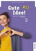 Gute Idee! A1.1. Deutsch als Fremdsprache / Kursbuch
