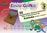 Einfacher!-Geht-Nicht: 32 Kinderlieder, Weihnachtslieder, Hits & Evergreens für Kalimba (C-DUR, 17 Lamellen) mit CD