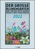 Der große Blumengarten 2022 - Poster-Kalender - Spiralbindung - Format 50 x 70 cm