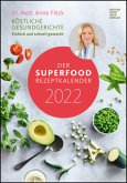 Der Superfood-Rezeptkalender 2022 - Rezeptkalender