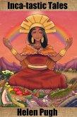 Inca-tastic Tales (eBook, ePUB)