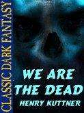 We Are the Dead (eBook, ePUB)