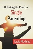 Unlocking the Power of Single Parenting (eBook, ePUB)