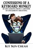 Confessions of A Keyboard Monkey: 10 Life Lessons From A Lifetime of Document Drafting
