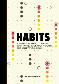 Habits: A 12-Week Journal to Change Your Habits, Track Your Progress, and Achieve Your Goals - Finch, Hayden
