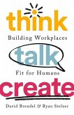 Think Talk Create: Building Workplaces Fit for Humans