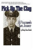 Pick Up The Clay: A Policeman's Life Journey (Fully-Edited Edition)