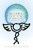 Becoming Doctors 25 Years Later: Twenty Five Physicians Sharing the Journey from Medical Student to Retirement