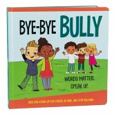 Bye-Bye Bully (Mom's Choice Awards Gold Award Recipient January 2021 - Book & Downloadable App!)