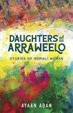Daughters of Arraweelo: Stories of Somali Women
