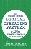 The Private Equity Digital Operating Partner: How to Use Digital Transformation for Value Creation