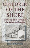 Children of the Shore: Growing up in Dingle in the 1950s and 1960s