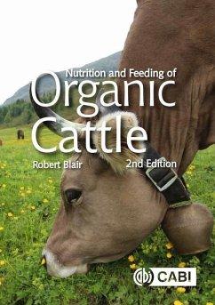 Nutrition and Feeding of Organic Cattle - Blair, Robert (University of British Columbia, Canada)