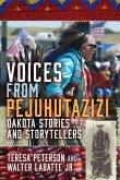 Voices from Pejuhutazizi: Dakota Stories and Storytellers