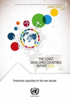 The Least Developed Countries Report 2020: Productive Capacities for the New Decade - United Nations Conference on Trade and Development