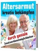Altersarmut kreativ bekämpfen durch geniale Zusatzverdienstmöglichkeiten (eBook, ePUB)